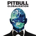 globalization - pitbull