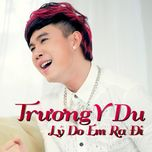 ly do em ra di (single) - truong y du