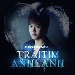 trai tim anh lanh (mini album) - thanh dai sieu