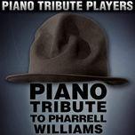 piano tribute to pharrell williams - piano tribute players