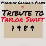 tribute to taylor swift: 1989 - molotov cocktail piano