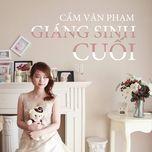 giang sinh cuoi (single) - cam van pham