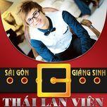 sai gon giang sinh (single) - thai lan vien