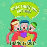 nhac thieu nhi hot nhat thang 12 nam 2014 - v.a