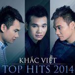 khac viet top hits 2014 (mini album) - khac viet