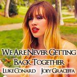 we are never ever getting back together (single) - luke conard, joey graceffa