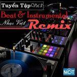 tuyen tap beat & instrumental nhac viet remix (vol.3) - v.a, dj