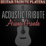 acoustic tribute to ariana grande - guitar tribute players
