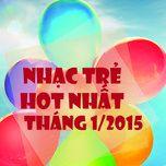 nhac tre hot nhat thang 1 nam 2015 - v.a