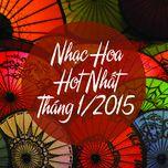 nhac hoa hot nhat thang 01/2015 - v.a