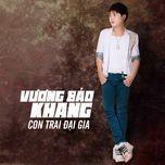 con trai dai gia (single) - vuong bao khang