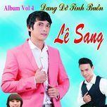 dang do tinh buon (vol.4) - le sang