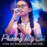 lien khuc phuong my chi 2015 hay nhat - phuong my chi