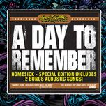 homesick (special edition) - a day to remember