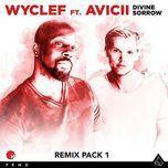 divine sorrow remix pack 1 (single) - wyclef jean, avicii