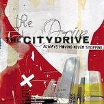 always moving never stopping - the city drive