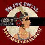 historical misappropriation - scott bradlee, postmodern jukebox