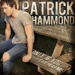 only if you can hear me - patrick hammond