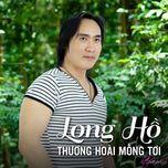 thuong hoai mong toi (vol.2) - long ho