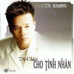 da khuc cho tinh nhan (2005) - nguyen khang