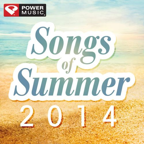 Songs Of Summer 2014 (60 Min Non-Stop Workout Mix) (133-143 BPM
