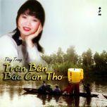 tren ben bac can tho - thuy trang, v.a