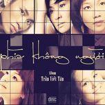 Tải nhạc Zing Mp3 Phía Không Người (Nhạc Phẩm Trần Viết Tân) miễn phí