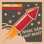 nhac san hot thang 2/2015 - v.a