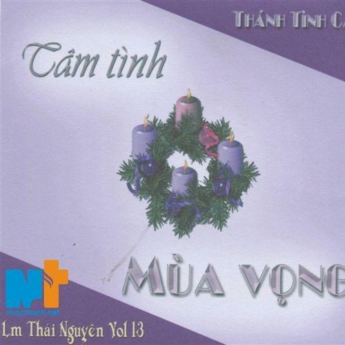 Album Tâm Tình Mùa Vọng (Linh Mục Thái Nguyên Vol. 13 - 2010) - Linh Mục Thái Nguyên