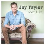 hold on (ep) - jay taylor