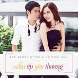 am ap yeu thuong (single) - ho hoai anh, luu huong giang
