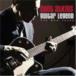 guitar legend - the rca years (remastered)  - chet atkins