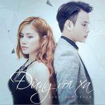 dung roi xa (single) - yen le, jaykii