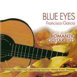 romantic guitar hits - blue eyes - francisco garcia