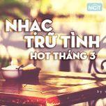 nhac tru tinh hot thang 3/2015 - v.a