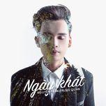 ngay khat (single) - nguyen tran trung quan