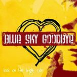 look on the bright side - blue sky goodbye