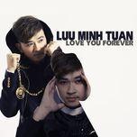 love you forever - luu minh tuan