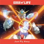just fly away (single) - edge of life