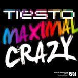 maximal crazy (single) - tiesto