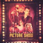 picture show (deluxe edition) - neon trees
