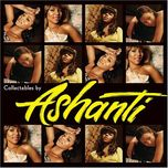 collectables by ashanti (explicit version) - ashanti
