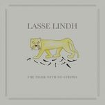 the tiger with no stripes - lasse lindh