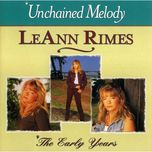 unchained melody - the early years - leann rimes