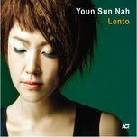 lento - youn sun nah
