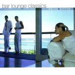 bar lounge classics (deluxe edition) - v.a