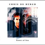 power of ten - chris de burgh