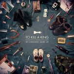 my crooked saint (ep) - to kill a king