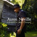 i known i've been changed - aaron neville