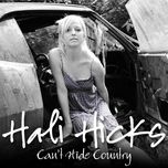 can't hide country - hali hicks